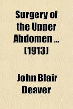 Surgery of the Upper Abdomen Volume 2 af John Blair Deaver