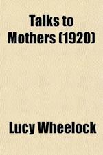 Talks to Mothers af Lucy Wheelock