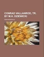 Conrad Vallanrod, Tr. by M.H. Dziewicki af Adam Mickiewicz