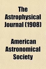 The Astrophysical Journal (Volume 1-25) af American Astronomical Society