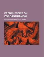 French Views on Zoroastrianism af Adolphe Franck
