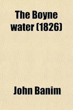 The Boyne Water (Volume 2); A Tale af John Banim