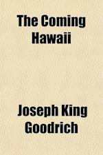 The Coming Hawaii af Joseph King Goodrich