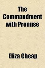 The Commandment with Promise af Eliza Cheap