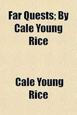 Far Quests; By Cale Young Rice af Cale Young Rice