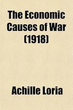 The Economic Causes of War af Achille Loria