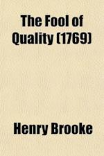 The Fool of Quality (Volume 4); Or, the History of Henry, Earl of Moreland af Henry Brooke