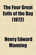 The Four Great Evils of the Day af Henry Edward Manning