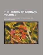 The History of Germany; From the Earliest Period to the Present Time Volume 3 af Wolfgang Menzel
