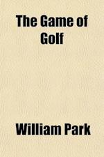 The Game of Golf af William Park