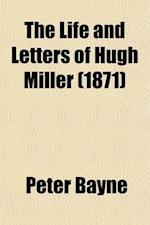 The Life and Letters of Hugh Miller (Volume 2) af Peter Bayne