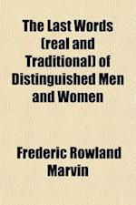 The Last Words (Real and Traditional) of Distinguished Men and Women af Frederic Rowland Marvin