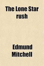 The Lone Star Rush af Edmund Mitchell