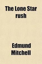 The Lone Star Rush af Edmund Mitchell