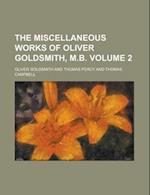 The Miscellaneous Works of Oliver Goldsmith, M.B. (Volume 2) af Thomas Percy, Oliver Goldsmith