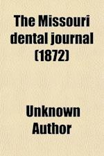 The Missouri Dental Journal (Volume 4) af Homer Judd, Unknown Author