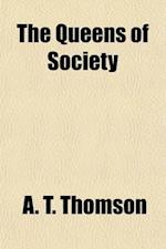 The Queens of Society af Mrs A. T. Thomson, A. T. Thomson