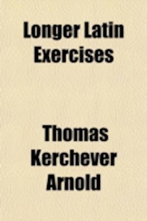 Bog, paperback Longer Latin Exercises af Thomas Kerchever Arnold