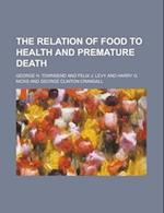 The Relation of Food to Health and Premature Death af George H. Townsend
