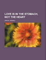 Love Is in the Stomach, Not the Heart