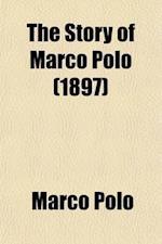 Story of Marco Polo af Noah Brooks, Marco Polo