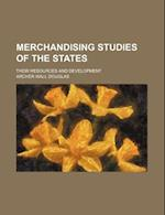 Merchandising Studies of the States; Their Resources and Development af Archer Wall Douglas