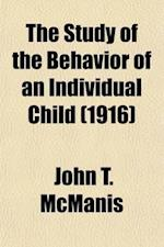 The Study of the Behavior of an Individual Child; Syllabus and Bibliography af John T. McManis