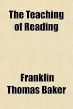 The Teaching of Reading (Volume Bks. 5-6); A Manual to Accompany Everyday Classics, Fifth and Seixth Readers af Franklin Thomas Baker