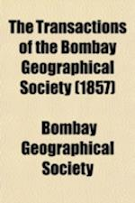 The Transactions of the Bombay Geographical Society Volume 13 af Bombay Geographical Society