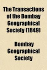 The Transactions of the Bombay Geographical Society Volume 8 af Bombay Geographical Society