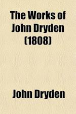 The Works of John Dryden; Now First Collected in Eighteen Volumes Volume 4