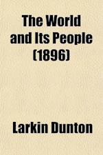The World and Its People (Volume 7) af Larkin Dunton