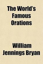 The World's Famous Orations (Volume 3) af William Jennings Bryan