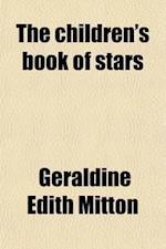 The Children's Book of Stars af Geraldine Edith Mitton