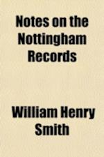 Notes on the Nottingham Records af William Henry Smith