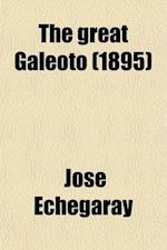 The Great Galeoto; Folly or Saintliness Two Plays Done from the Verse of Jose Echegaray Into English Prose by Hannah Lynch af Jose Echegaray