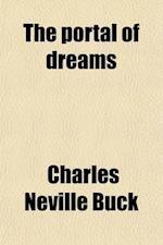 The Portal of Dreams af Charles Neville Buck