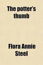 The Potter's Thumb af Flora Annie Steel