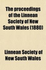 The Proceedings of the Linnean Society of New South Wales Volume 4 af Linnean Society of New South Wales