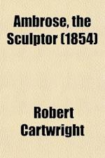 Ambrose the Sculptor af Robert Cartwright