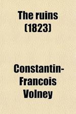 The Ruins, Or, a Survey of the Revolutions of Empires af Constantin Francois Volney