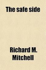 The Safe Side; A Theistic Refutation of the Divinity of Christ af Richard M. Mitchell
