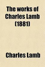 The Works of Charles Lamb (Volume 1)