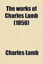 The Works of Charles Lamb (1850)