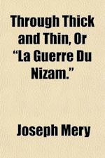 Through Thick and Thin, or La Guerre Du Nizam. af Joseph Mery, Joseph Mry