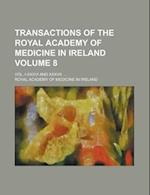 Transactions of the Royal Academy of Medicine in Ireland; Vol. I-XXXVI and XXXVII. ... Volume 8 af Royal Academy Of Medicine In Ireland