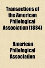 Transactions of the American Philological Association (Volume 16-22) af American Philological Association