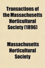Transactions of the Massachusetts Horticultural Society af Massachusetts Horticultural Society