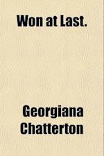 Won at Last af Henrietta Georgiana M. Chatterton, Georgiana Chatterton