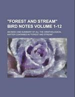 Forest and Stream Bird Notes; An Index and Summary of All the Ornithological Matter Contained in Forest and Stream Volume 1-12 af Anonymous, Harry B. Bailey